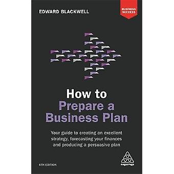 How to Prepare a Business Plan - Your Guide to Creating an Excellent S