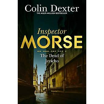 The Dead of Jericho by Colin Dexter - 9781447299202 Book