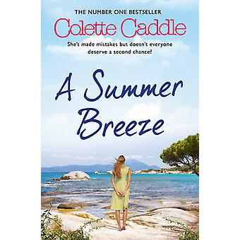 A Summer Breeze by Colette Caddle - 9781471138225 Book