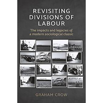 Revisiting Divisions of Labour - The Impacts and Legacies of a Modern