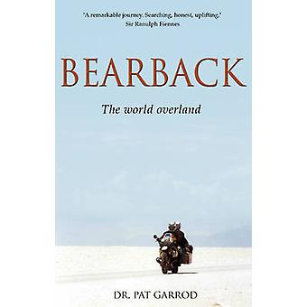 Bearback - The World Overland by Pat Garrod - 9781780883861 Book