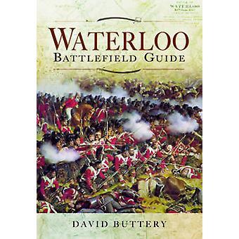 Waterloo Battlefield Guide by David Buttery - 9781783035137 Book