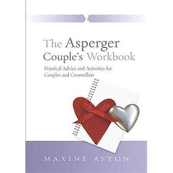 Das Asperger-paar Arbeitsmappe - praktische Ratschläge und Aktivitäten für C