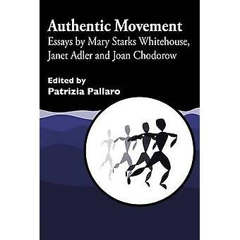 O movimento autêntico - ensaios de Mary Starks Whitehouse - Janet Adler um