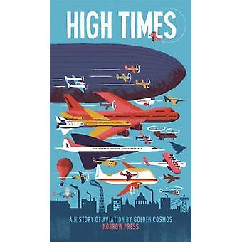 High Times - A History of Aviation by Golden Cosmos - 9781907704352 Bo