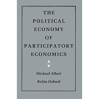 The Political Economy of Participatory Economics by Michael Albert -
