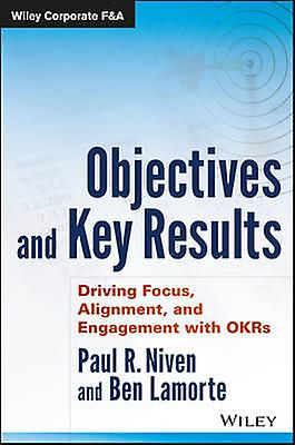 Objectives and Key Results - Driving Focus - Alignment - and Engagemen