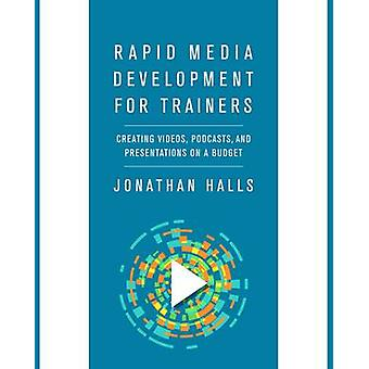 Rapid Media Development for Trainers - Creating Videos - Podcasts - an