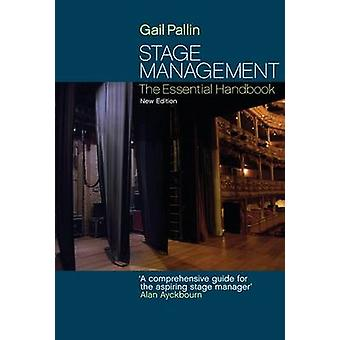 Stage Management - The Essential Handbook (3rd Revised edition) by Gai