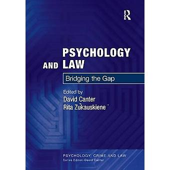 Psychology and Law - Bridging the Gap by David V. Canter - Rita Zukaus