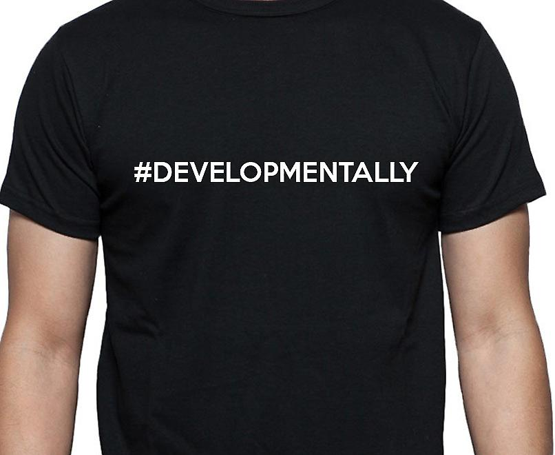 #Developmentally Hashag Developmentally Black Hand Printed T shirt