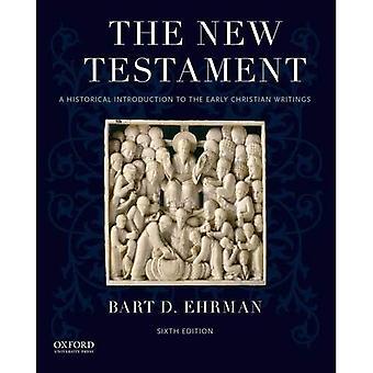 Das neue Testament: Eine historische Einführung in die frühe christliche Schriften