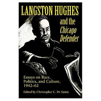 Langston Hughes e il difensore di Chicago: saggi sulla gara, politica e cultura, 1942-62