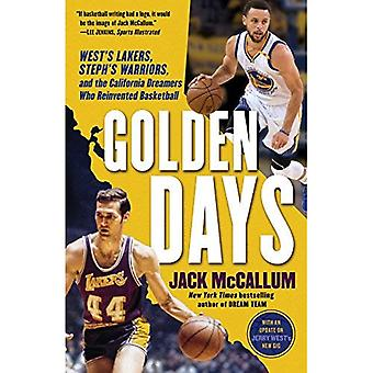 Golden Days: West's Lakers,� Steph's Warriors, and the California Dreamers Who Reinvented Basketball