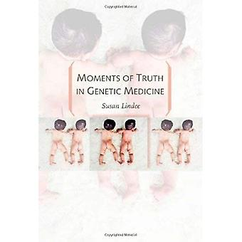 Momente der Wahrheit in der genetischen Medizin