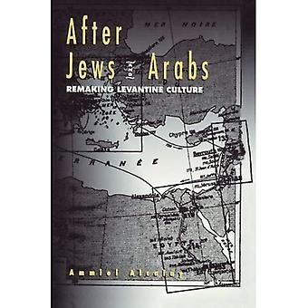 After Jews and Arabs: Remaking Levantine Culture
