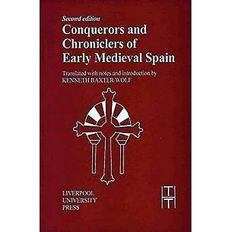 Conquérants et les chroniqueurs de l'Espagne médiévale tôt