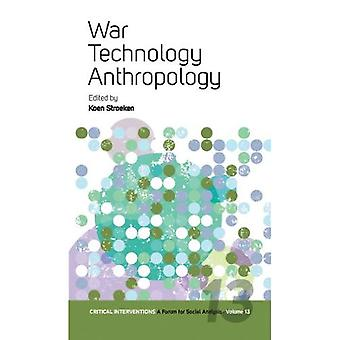 War, Technology, Anthropology (Critical Interventions: A Forum for Social Analysis)
