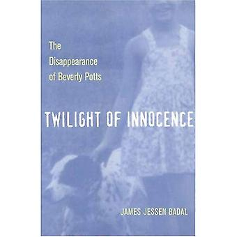 Twilight of Innocence: The Disappearance of Beverly Potts (True Crime (Kent State University Press)): The Disappearance of Beverly Potts (True Crime (Kent State University Press))