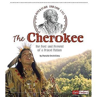 Cherokee: Przeszłość i teraźniejszość z dumnym narodem (American Indian życia)