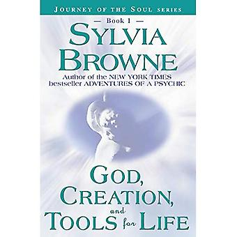 God, Creation and Tools for Life (Journey of the Soul)