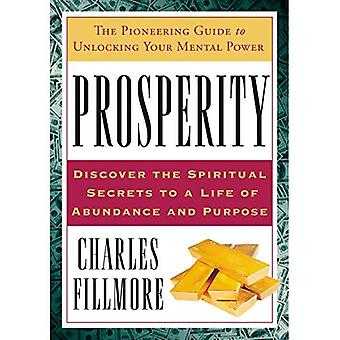Prosperity: Discover the Spiritual Secrets to a Life of Abundance and Purpose