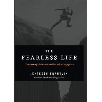 Den orädda liv: Live Worry-Free oavsett vad som händer