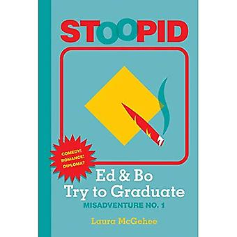 Ed & Bo Try to Graduate (Stoopid)