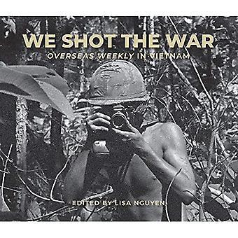 We Shot the War: Overseas Weekly in Vietnam