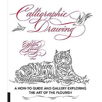 Calligraphic Drawing: A how-to guide and gallery exploring the art of the flourish