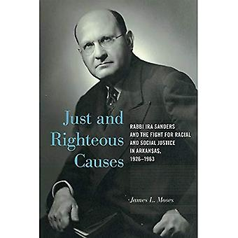 Just and Righteous Causes: Rabbi IRA Sanders and the Fight for Racial and Social Justice in Arkansas,� 1926-1963