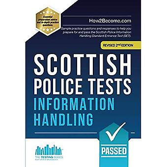 Scottish Police Tests: INFORMATION HANDLING: Sample� practice questions and responses to help you prepare for and pass the Scottish Police Information Handling Standard Entrance Test (SET).