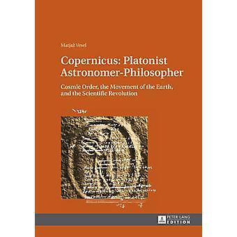Copernicus Platonist AstronomerPhilosopher by Matjaz Vesel