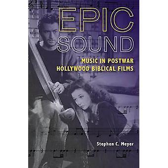 Epic Sound Music in Nachkriegs Hollywood biblischen Filmen von Meyer & Stephen C.
