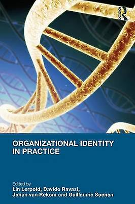 Organizational Identity in Practice by Lerpold & Lin