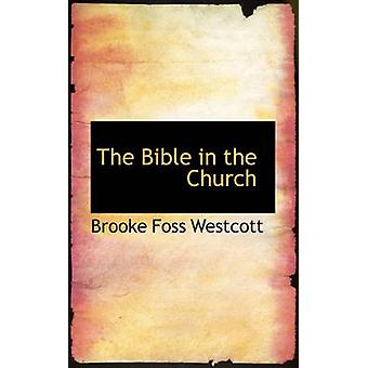 The Bible in the Church by Westcott & Brooke Foss