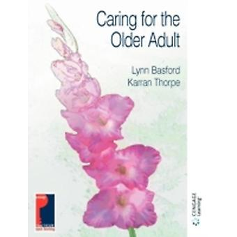Caring for the Older Adult by Basford & Lynn