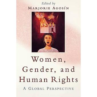 Women Gender and Human Rights A Global Perspective by Agosn & Marjorie