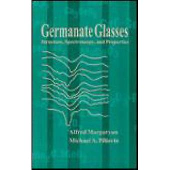 Germanate Glasses Structure Spectroscopy and Properties by Margaryan & Alfred
