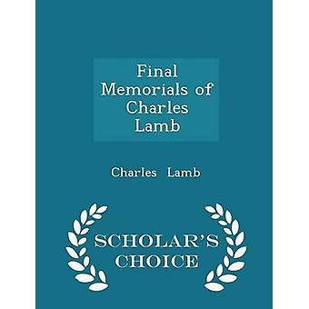 Mémoriaux finale de Charles Lamb Scholars Choice édition par agneau & Charles
