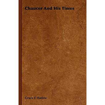 Chaucer och hans tider av Hadow & nåd E.