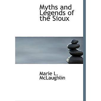 Mythes et légendes des Sioux de McLaughlin & Marie L.