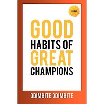Gute Gewohnheiten der großen Meister von Odimbite & Odimbite