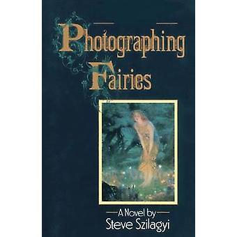 Photographing Fairies by Szilagyi & Steve