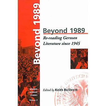 Darüber hinaus 1989 Wiederlesen deutsche Literatur seit 1945 von Bullivant & Keith