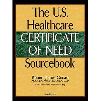 The U.S. Healthcare Certificate of Need Sourcebook by Cimasi & Robert James