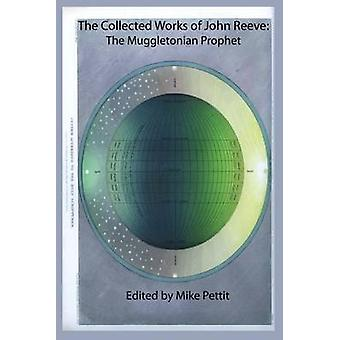 The Collected Works of John Reeve il profeta Muggletonian di Pettit & Mike