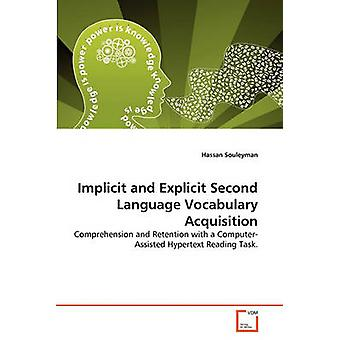 Implicit and Explicit Second Language Vocabulary Acquisition by Souleyman & Hassan
