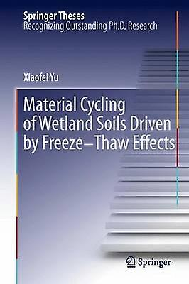 Material Cycling of Wetland Soils Driven by LibrezeThaw Effects by Yu & Xiaofei