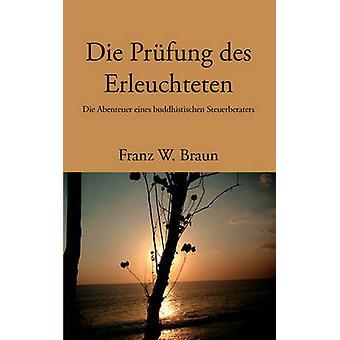 Sterben Sie Prfung Des Erleuchteten von Braun & Franz W.